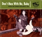 Don't Mess With Me, Baby: 'Cause The Trouble With Me Is You - Various Artists