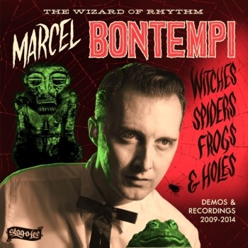 Marcel Bontempi - Witches, Spiders, Frogs & Holes/Demos & Recordings 2009 - 2014