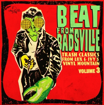 Beat From Badsville - Trash Classics From Lux & Ivy's Vinyl Mountain, Vol. 3