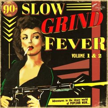 Slow Grind Fever - Vol. 1+2