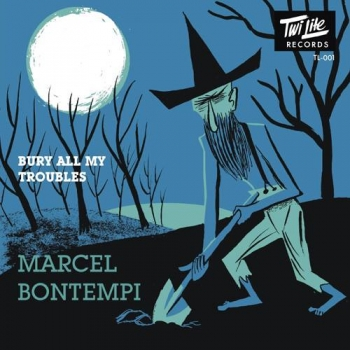 Marcel Bontempi - Bury All My Troubles/Dig A Hole