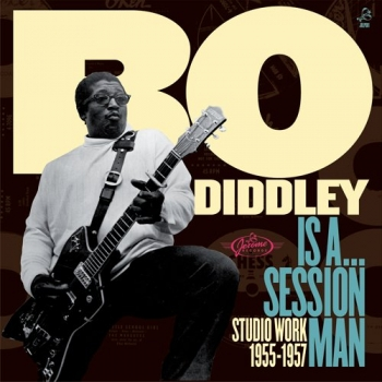 Bo Diddley - Is A... Session Man