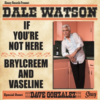 Dale Watson - If You're Not Here