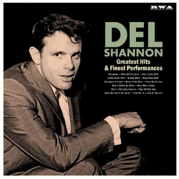 Del Shannon - Greatest Hits & Finest Performances