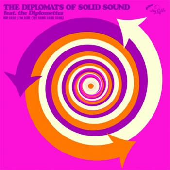 Diplomats Of Solid Sound - Hip Drop/I`m Blue (The Gong-Gong Song)