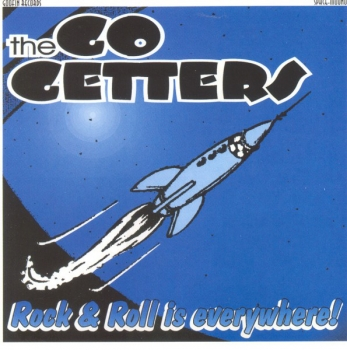 The Go-Getters - Rock & Roll Is Everywhere!