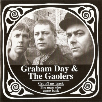 Graham Day & The Gaolers - Get Off My Track