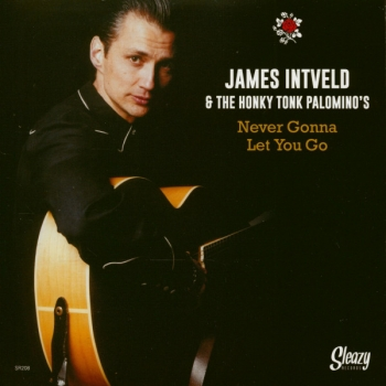 James Intveld - Never Gonna Let You Go/To Be As One