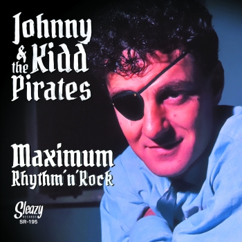 Johnny Kidd & The Pirates - Maximum Rhythm & Rock