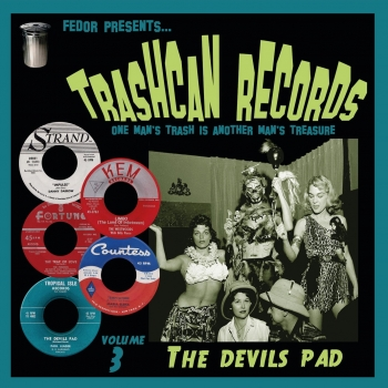 Trashcan Records - Vol. 3 The Devil's Pad