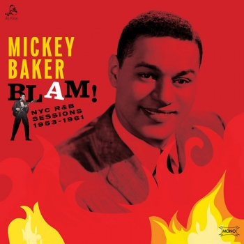 Mickey Baker - Blam!/NYC R&B Sessions 1953-1961