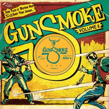 Gunsmoke - Vol. 6/Dark Tales Of Western Noir From A Ghost Town Jukebox