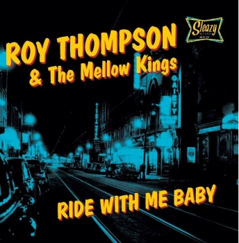 Roy Thompson & The Mellow Kings - Ride With Me Baby