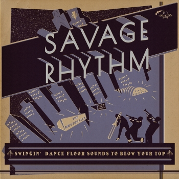 Savage Rhythm - Swingin' Dance Floor Sounds To Blow Your Top