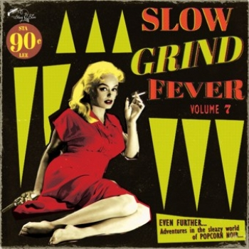 Slow Grind Fever - Vol. 7