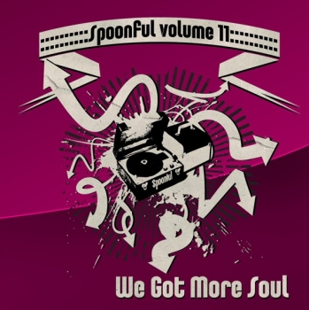 Spoonful - Vol. 11/We Got More Soul