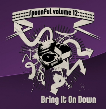 Spoonful - Vol. 12/Bring It On Down