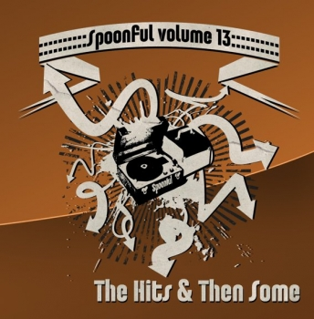 Spoonful - Vol. 13/The Hits & Then Some