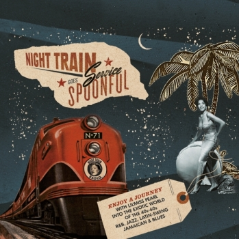 Spoonful - Vol. 71/Night Train Service Goes Spoonful