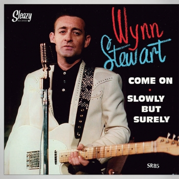 Wynn Stewart - Come On/Slowly But Surely