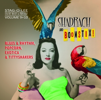 Shadrach & Boomstix! - Exotic Blues & Rhythm 11+12