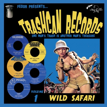 Trashcan Records - Vol. 1/Wild Safari