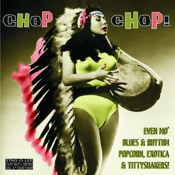 Chop Chop! - Exotic Blues & Rhythm Vol. 4 (Clear vinyl)