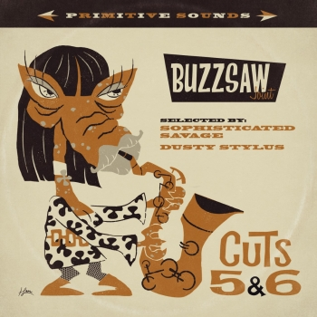 Buzzsaw Joint - Cut 5+6/Sophisticated Savage + Dusty Stylus