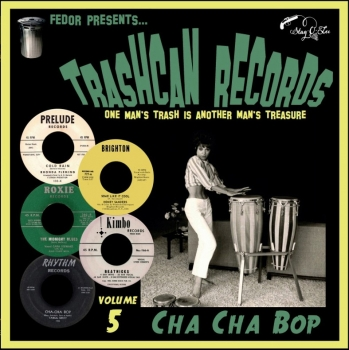 Trashcan Records - Vol. 5 / Cha Cha Bop