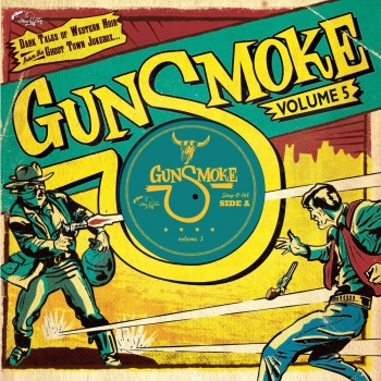 Gunsmoke - Vol. 5/Dark Tales Of Western Noir From A Ghost Town Jukebox