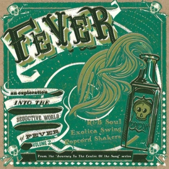 Fever - Journey To The Center Of A Song Vol. 2