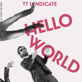 TT Syndicate - Vol. III/Hello World