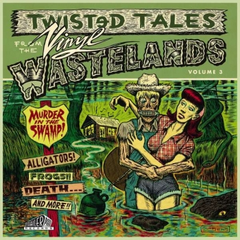 Twisted Tales From The Vinyl Wastelands - Vol. 3/Various Artists