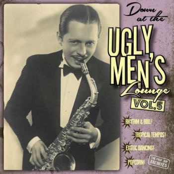 Down At The Ugly Men's Lounge – Vol.5