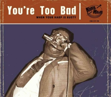 You're Too Bad: When Your Harp Is Rusty - Various Artists