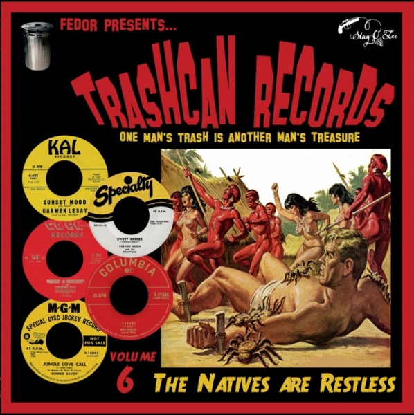 Trashcan Records - Vol. 6/The Natives Are Restless