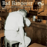 Bad Hangover - Drinking Songs Straight From The Jukejoint Round The Corner Part 2