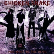 Chicken Snake - You Must Be The Devil
