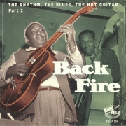 Back Fire - The Rhythm, The Blues, The Hot Guitar - Part 2