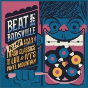 Beat From Badsville -  Vol. 4/Even MoreTrash Classics From Lux & Ivy's Vinyl Mountain