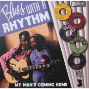 Blues With A Rhythm - Vol. 3/My Man's Coming Home