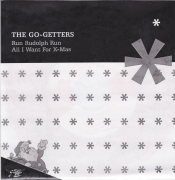 The Go-Getters - Run Rudolph Run/All I Want For X-Mas