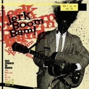 Jerk Boom! Bam! - Greasy Rhythm n' Blues And Nasty Soul Party Volume Six