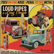 Loud Pipes & Long Boards - Toes On The Nose - Pedal To The Metal