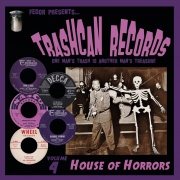 Trashcan Records - Vol. 4/House Of Horrors