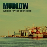 Mudlow - Waiting For The Tide To Rise