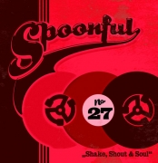 Spoonful - Vol. 27/Shake, Shout & Soul