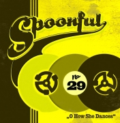 Spoonful - Vol. 29/O How She Dances