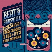 Beat From Badsville - Vol. 4/Even More Trash Classics From Lux & Ivy's  Vinyl Mountain