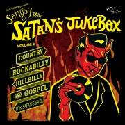 Songs From Satan's Jukebox - Vol. 2 / Country, Rockabilly, Hillbilly & Gospel For  Satan's Sake